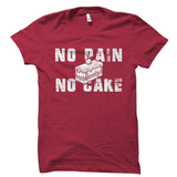 No Pain No Cake Shirt