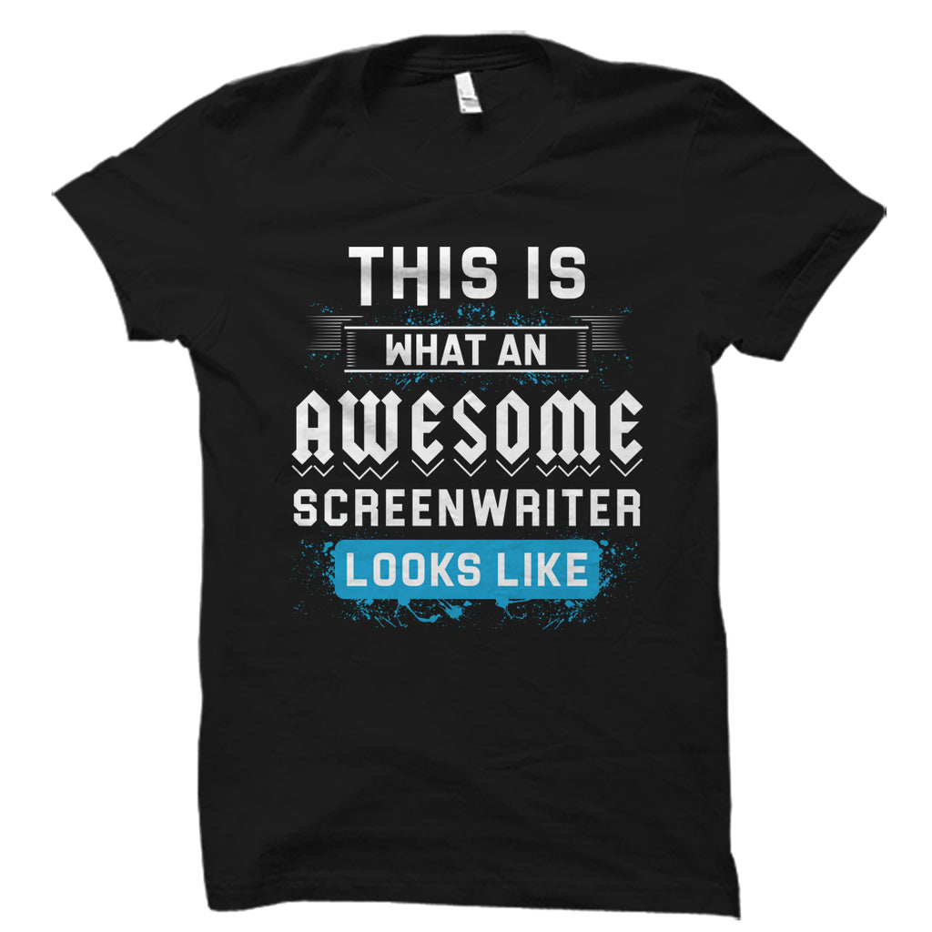 This Is What An AWESOME SCREENWRITER Shirt