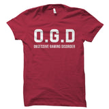 O.G.D Obsessive Gaming Disorder Shirt
