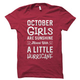October Girls Are Sunshine Mixed With A Little Hurricane Shirt