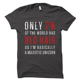 Only 2% Of The World Has Red Hair Shirt