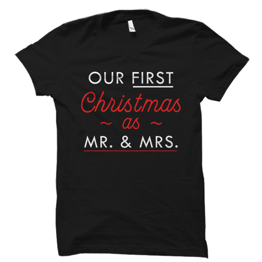 Our First Christmas As Mr. And Mrs Shirt