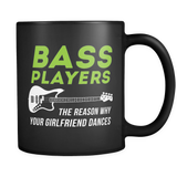 Bass Players The Reason Why Your Girlfriend Dances Mug in Black