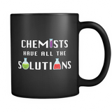 Chemists Have All The Solutions Black Mug