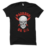 Parkour Or Die Shirt