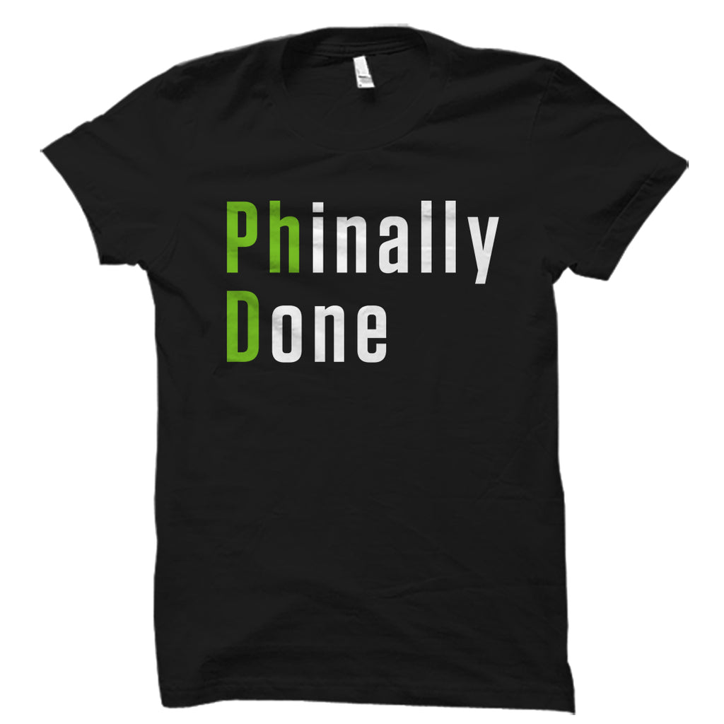 Phinally Done Shirt