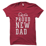 Proud New Dad Shirt