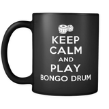 Keep Calm And Play Bongo Drums Mug in Black