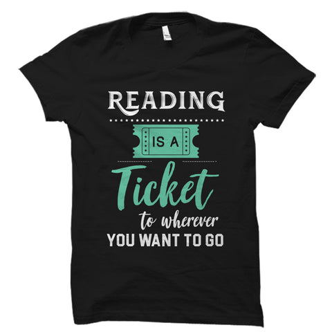Reading Is A Ticket Shirt