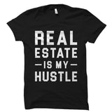 Real Estate Is My Hustle Shirt