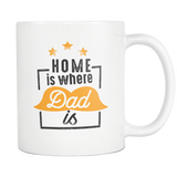Home Is Where Dad Is White Mug