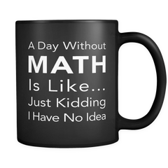 A Day Without Math Black Mug