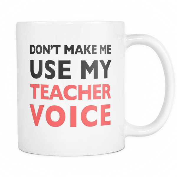 Don/'t make me use my Soldier Voice 10oz funny Mug 075