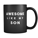 Awesome Like My Son Black Mug