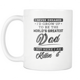 Greatest Dad Killin' It White Mug