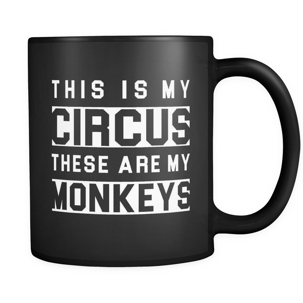 This is My Circus and These are My Monkeys Mug