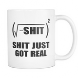 Just Got Real Funny Math Mug
