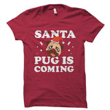 Santa Pug Is Coming Shirt