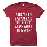 And Then Satan Said Shirt