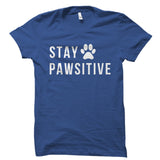 Stay Pawsitive Shirt