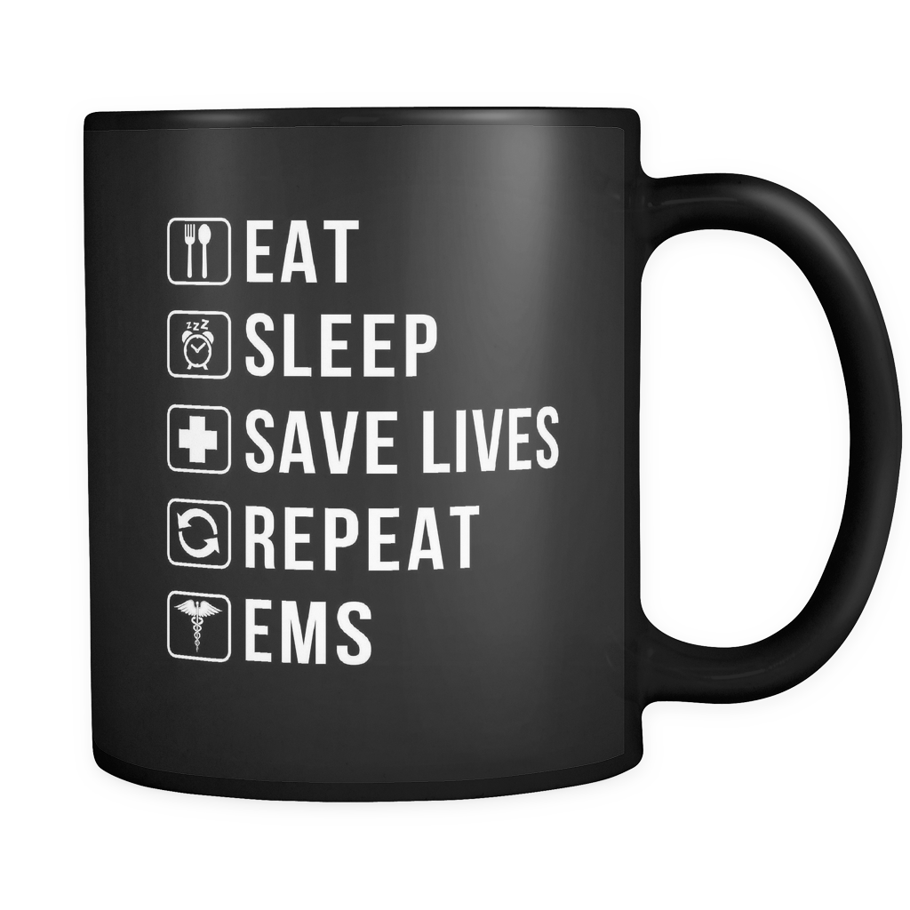 Eat Sleep Save Lives Repeat EMS Black Mug
