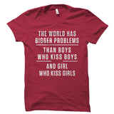 The World Has Bigger Problems Shirt