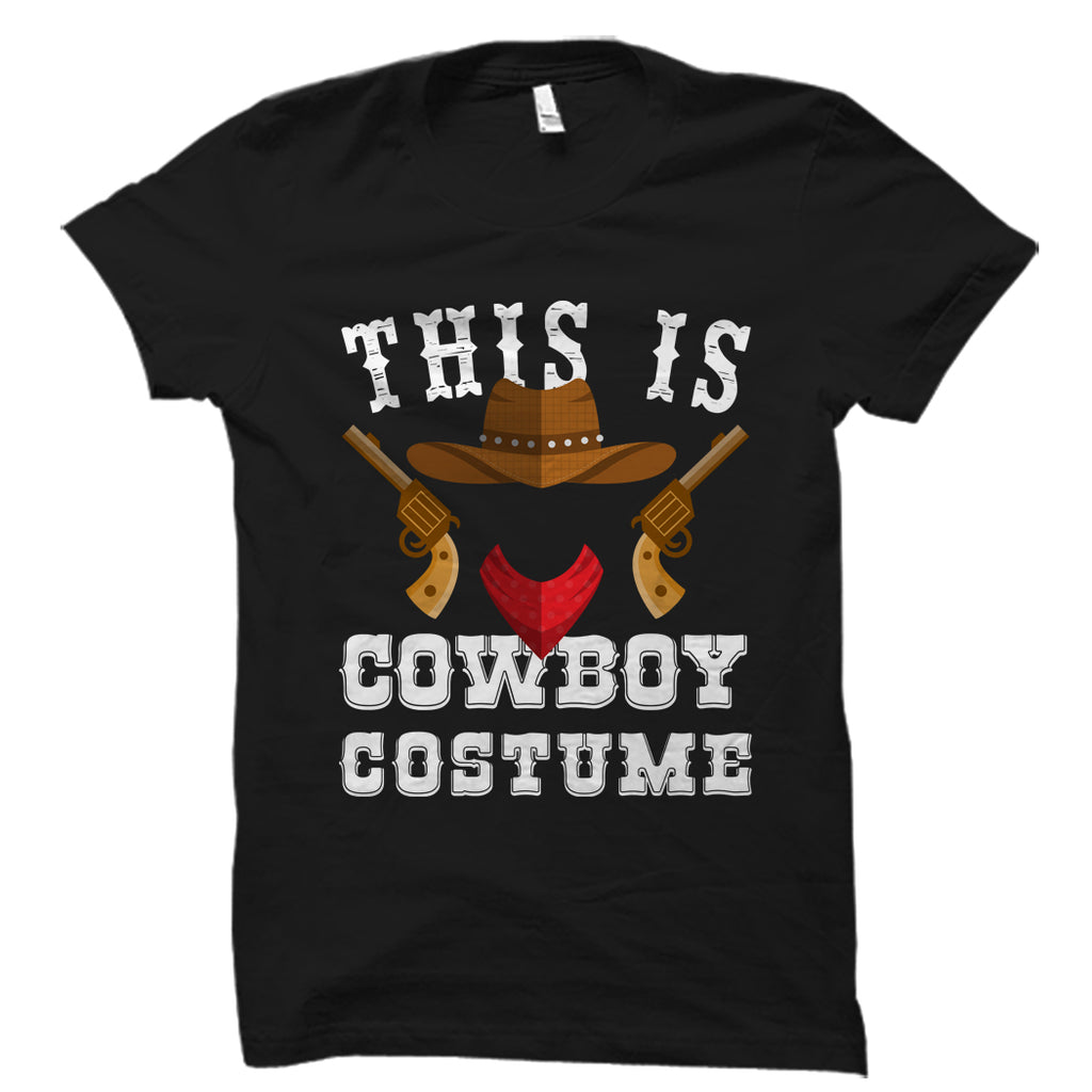 This Is My Cowboy Costume Shirt