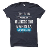 This Is What An AWESOME BARISTA Shirt