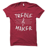 Treble Maker Shirt