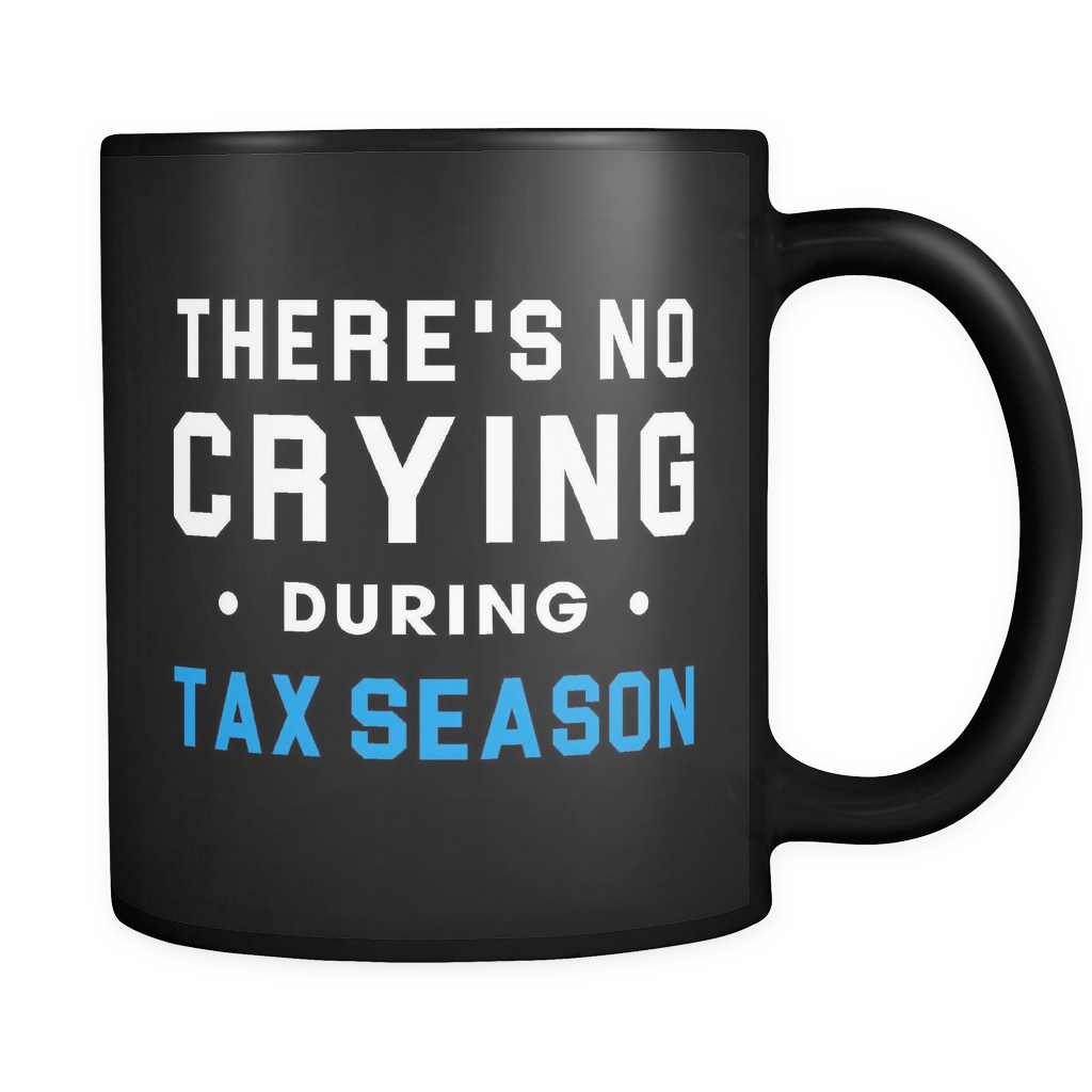 There's No Crying During Tax Season Mug