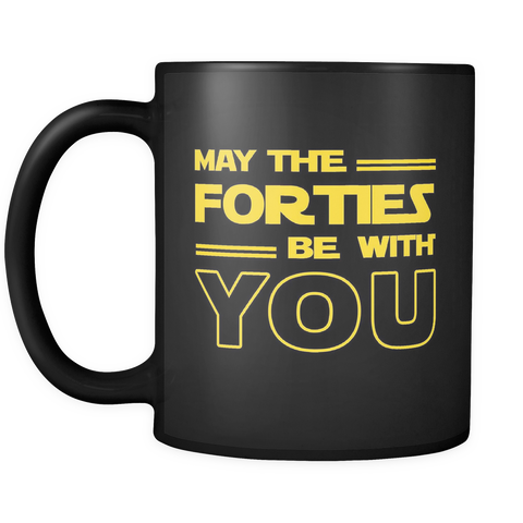 may the forties be with you black mug