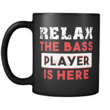 Relax The Bass Player Is Here Mug