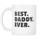 Best Daddy Ever White Mug
