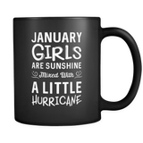 January Girls Are Sunshine Mixed with a Little Hurricane Mug