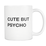 Cute But Psycho White Mug