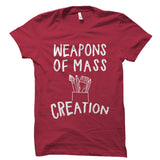 Weapons Of Mass Creation Shirt