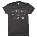 Wedding Is Coming Shirt