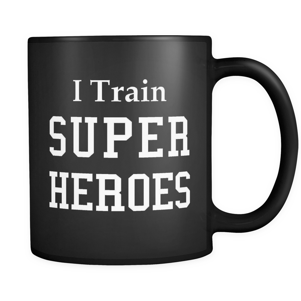 I Train Super Heroes Black Mug