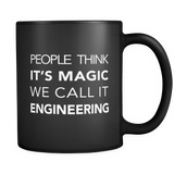 People Think It's Magic We Call It Engineering Mug