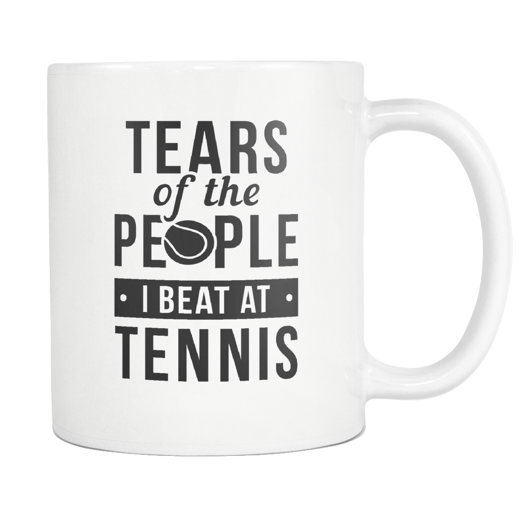 Tears Of The People I Beat At Tennis White Mug