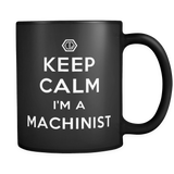 Keep Calm I'm A Machinist Mug in Black