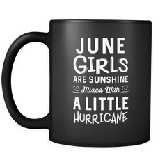 June Girls Are Sunshine Mixed with a Little Hurricane Mug