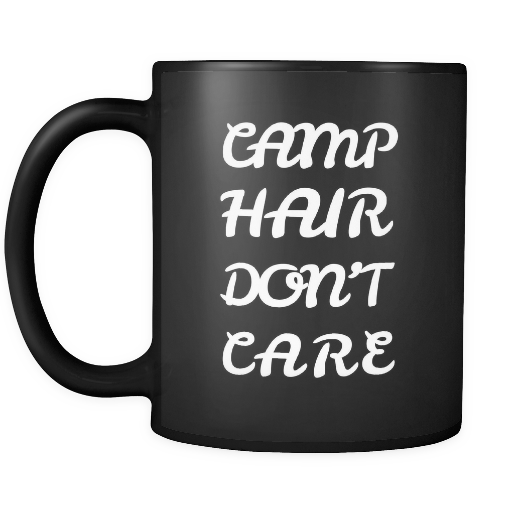 Camp Hair Don't Care Black Mug - Funny Camper Mug