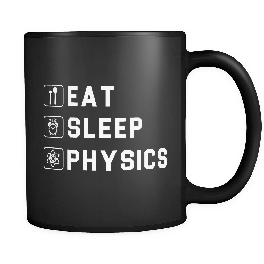 Eat Sleep Physics Black Mug