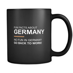 Fun Facts About Germany: No Fun In Germany Go Back To Work! Mug in Black