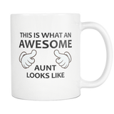 This is what an awesome aunt looks like 11oz white mug