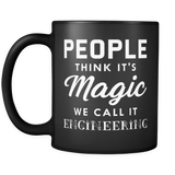 People Think It's Magic We Call It Engineering Mug in Black