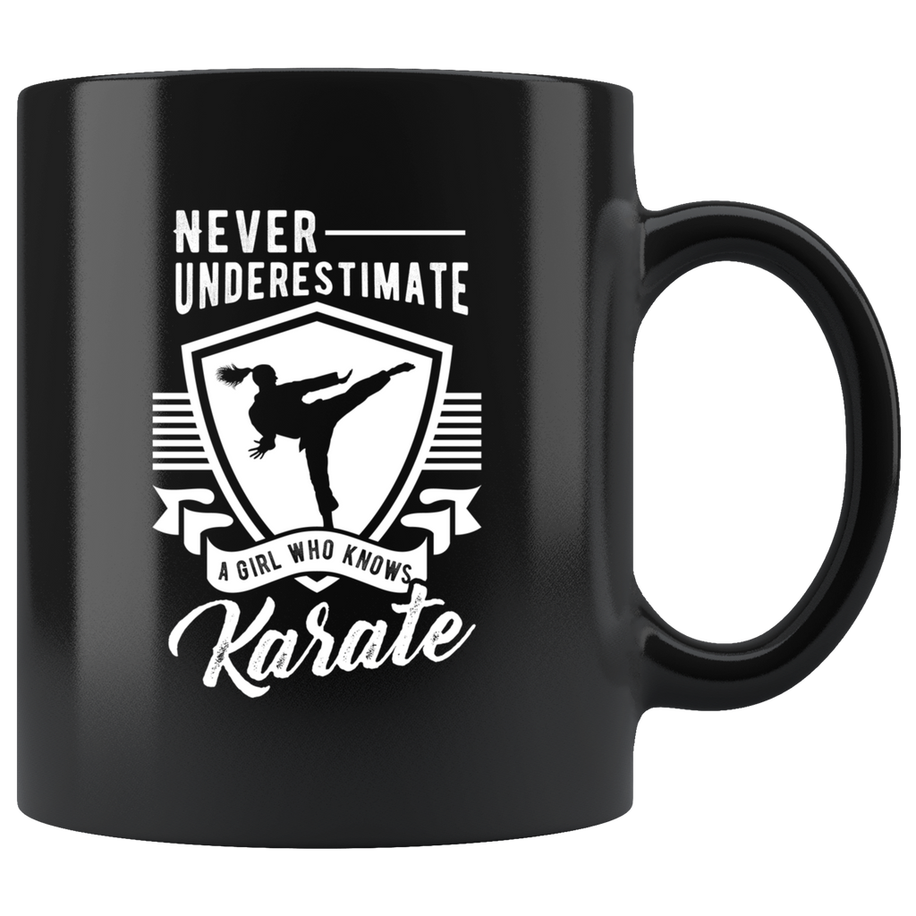 Never Underestimate A Girl Who Knows Karate 11oz Black Mug