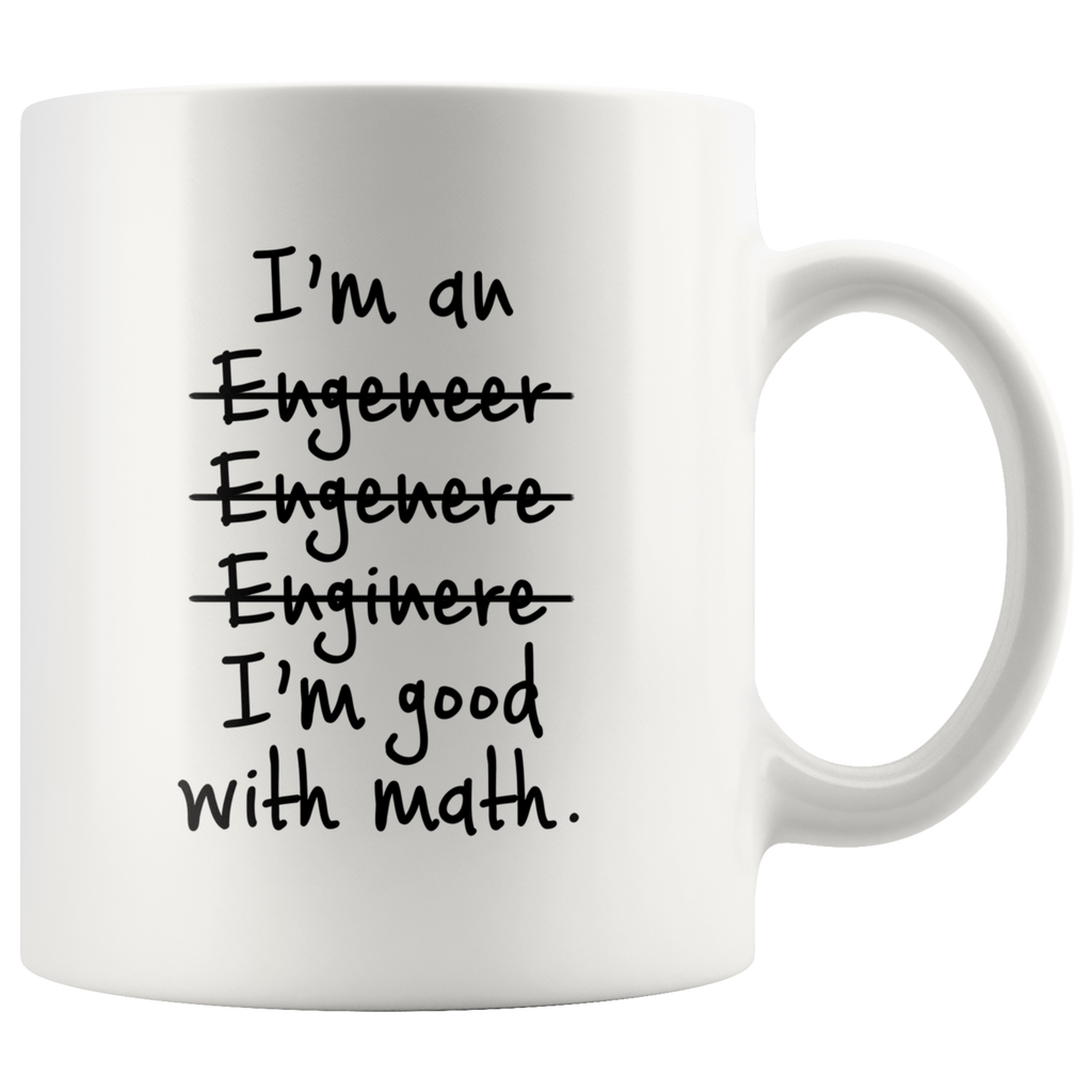 I'm An... I'm Good With Math White Mug