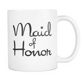 Maid of Honor Mug - Gift for Bridesmaid